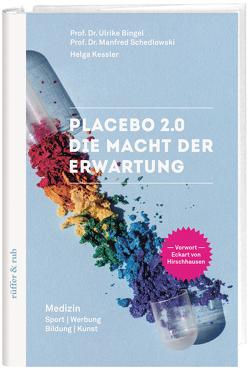 Placebo 2.0 von Bingel,  Ulrike, Kessler,  Helga, Schedlowski,  Manfred, von Hirschhausen,  Eckart