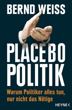 Placebo-Politik von Weiß,  Bernd
