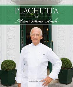Plachutta – Meine Wiener Küche von Plachutta,  Ewald, Plachutta,  Mario