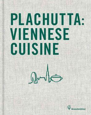 Plachutta Viennese Cuisine von Plachutta,  Ewald, Plachutta,  Mario