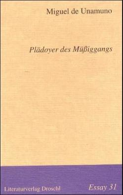 Plädoyer des Müssiggangs von Pfeiffer,  Erna, Unamuno,  Miguel de