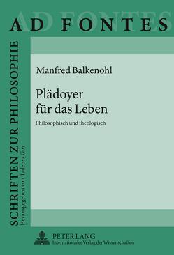 Plädoyer für das Leben von Balkenohl,  Manfred