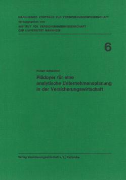 Plädoyer für eine analytische Unternehmensplanung in der Versicherungswirtschaft von Albrecht,  Peter, Lorenz,  Egon, Schwebler,  Robert