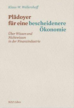 Plädoyer für eine bescheidenere Ökonomie von Wellershoff,  Klaus W.
