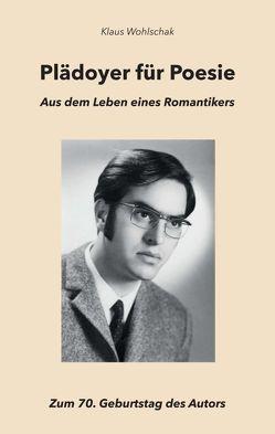 Plädoyer für Poesie von Wohlschak,  Klaus