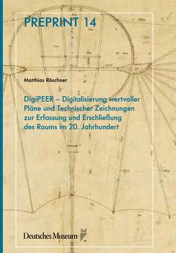 Pläne und technische Zeichnungen aus Architektur, Bergbau, Raketentechnik und Schiffbau – das Gemeinschaftsprojekt DigiPEER von Röschner,  Matthias