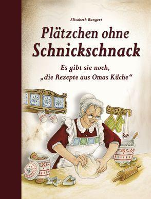 Plätzchen ohne Schnickschnack von Bangert,  Elisabeth
