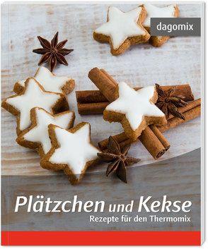 Plätzchen und Kekse Rezepte für den Thermomix von Dargewitz,  Andrea, Dargewitz,  Gabriele