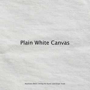 Plain White Canvas von Beck,  Mathias, Naumann,  Christopher