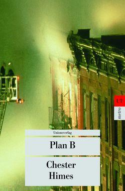 Plan B von Himes,  Chester, Schreyer,  Petra, Skinner,  Robert E.