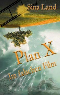 Plan X von Land,  Sina