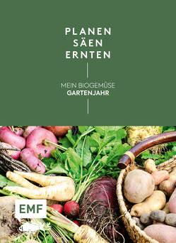 Planen, säen, ernten – Mein Biogemüse-Gartenjahr von Holländer,  Annette