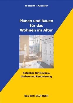 Planen und Bauen für das Wohnen im Alter von Giessler,  Joachim F