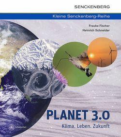 Planet 3.0 – Klima. Leben. Zukunft von Fischer,  Frauke, Schneider,  Heinrich
