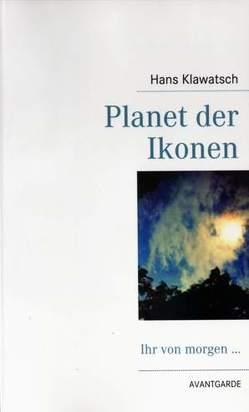 Planet der Ikonen von Klawatsch,  Hans
