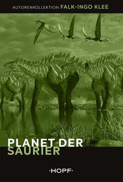 Planet der Saurier von Klee,  Falk-Ingo