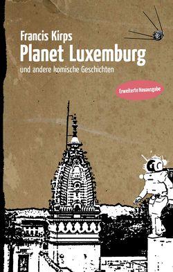 Planet Luxemburg von Kirps,  Francis
