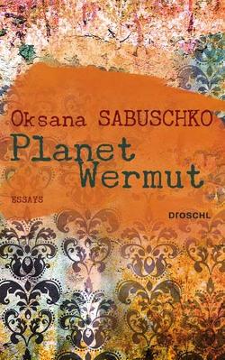 Planet Wermut von Kratochvil,  Alexander, Sabuschko,  Oksana
