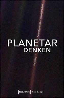 Planetar denken von Hanusch,  Frederic, Leggewie,  Claus, Meyer,  Erik