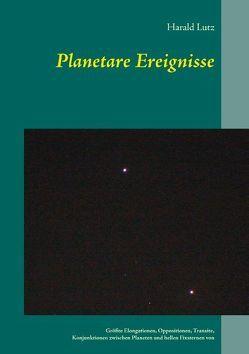Planetare Ereignisse von Lutz,  Harald