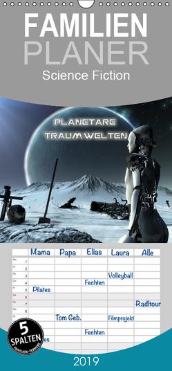 Planetare Traumwelten – Familienplaner hoch (Wandkalender 2019 , 21 cm x 45 cm, hoch) von Schröder,  Karsten