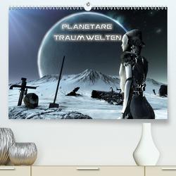 Planetare Traumwelten (Premium, hochwertiger DIN A2 Wandkalender 2021, Kunstdruck in Hochglanz) von Schröder,  Karsten