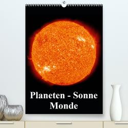 Planeten, Sonne, Monde (Premium, hochwertiger DIN A2 Wandkalender 2021, Kunstdruck in Hochglanz) von Stanzer,  Elisabeth
