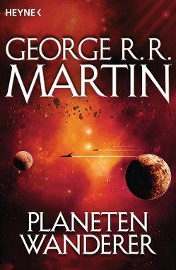 Planetenwanderer von Martin,  George R.R., Neumann,  Berit