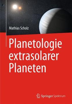 Planetologie extrasolarer Planeten von Scholz,  Mathias