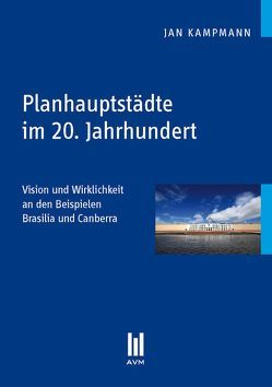 Planhauptstädte im 20. Jahrhundert von Kampmann,  Jan