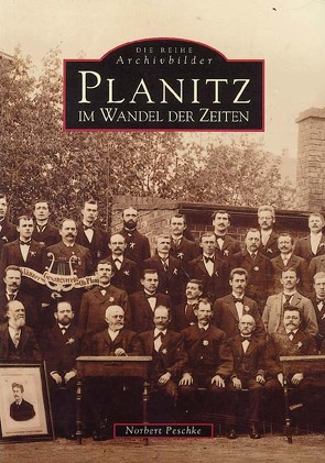 Planitz im Wandel der Zeiten von Norbert Peschke,  Norbert