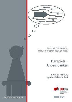 Planspiele – Anders denken von Alf,  Tobias, Hühn,  Christian, Trautwein,  Friedrich, Zürn,  Birgit