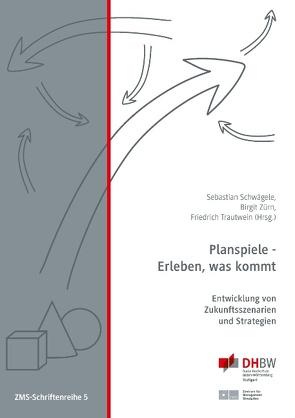 Planspiele – Erleben, was kommt von Schwägele,  Sebastian, Trautwein,  Friedrich, Zürn,  Birgit
