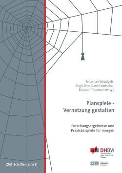Planspiele – Vernetzung gestalten von Bartschat,  Daniel, Schwägele,  Sebastian, Trautwein,  Friedrich, Zürn,  Birgit