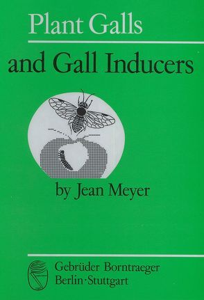 Plant Galls and Gall Inducers von Meyer,  Jean