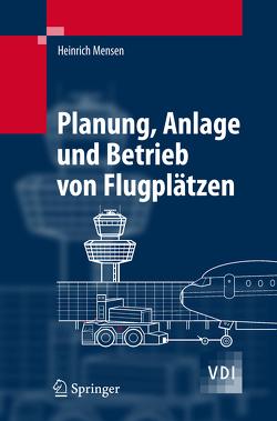 Planung, Anlage und Betrieb von Flugplätzen von Mensen,  Heinrich