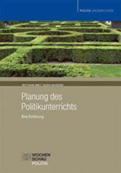 Planung des Politikunterrichts von Breit,  Gotthard, Weißeno,  Georg