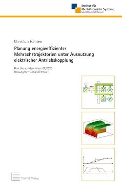 Planung energieeffizienter Mehrachstrajektorien unter Ausnutzung elektrischer Antriebskopplung von Hansen,  Christian, Ortmaier,  Tobias