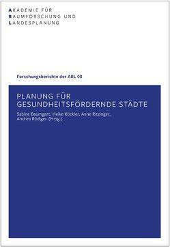 Planung für gesundheitsfördernde Städte von Baumgart,  Sabine, Köckler,  Heike, Ritzinger,  Anne, Rüdiger,  Andrea