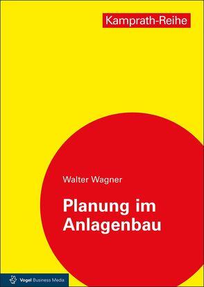 Planung im Anlagenbau von Wagner,  Walter