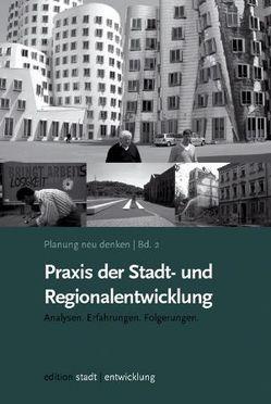 Planung neu denken Bd. 2: Praxis der Stadt- und Regionalentwicklung von Selle,  Klaus