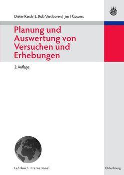 Planung und Auswertung von Versuchen und Erhebungen von Gowers,  Jim I., Rasch,  Dieter, Verdooren,  L. Rob