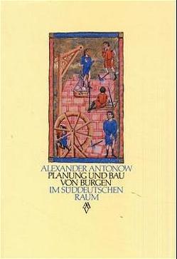 Planung und Bau von Burgen von Antonow,  Alexander