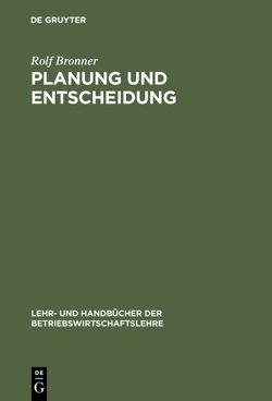 Planung und Entscheidung von Bronner,  Rolf