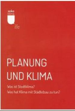 Planung und Klima    Was ist Stadtklima? Was hat Klima mit Städtebau zu tun? von Kyriakopoulos,  Fee, Pape,  Mari, Shahed,  Schirin, Stollmann,  Jörg