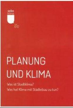 Planung und Klima    Was ist Stadtklima? Was hat Klima mit Städtebau zu tun? von Kyriakopoulos,  Fee, Pape,  Mari, Shahed,  Schirin, Stollmann,  Jörg