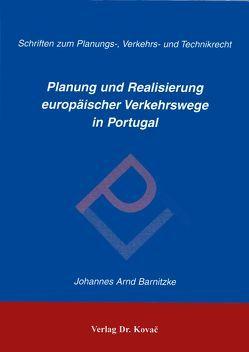 Planung und Realisierung europäischer Verkehrswege in Portugal von Barnitzke,  Johannes A