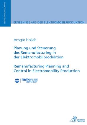 Planung und Steuerung des Remanufacturing in der Elektromobilproduktion von Hollah,  Ansgar