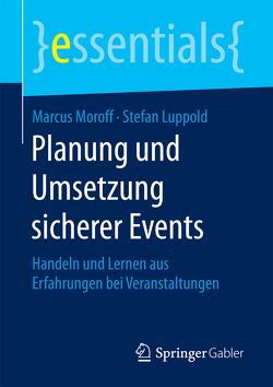 Planung und Umsetzung sicherer Events von Luppold,  Stefan, Moroff,  Marcus