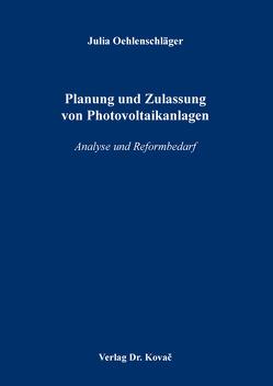 Planung und Zulassung von Photovoltaikanlagen von Oehlenschläger,  Julia